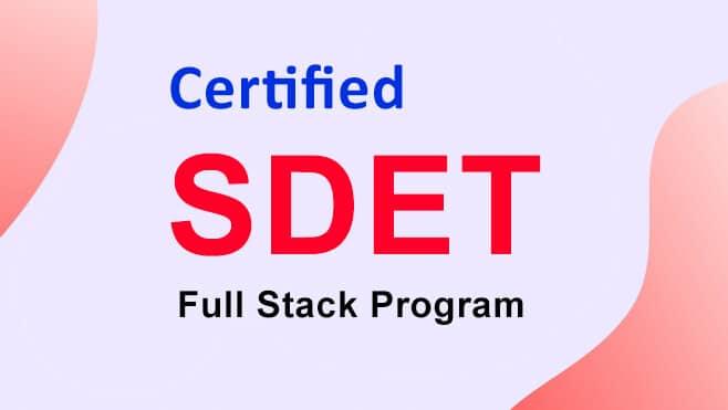 Certified SDET | Online Training | Classroom | Virtual Classes