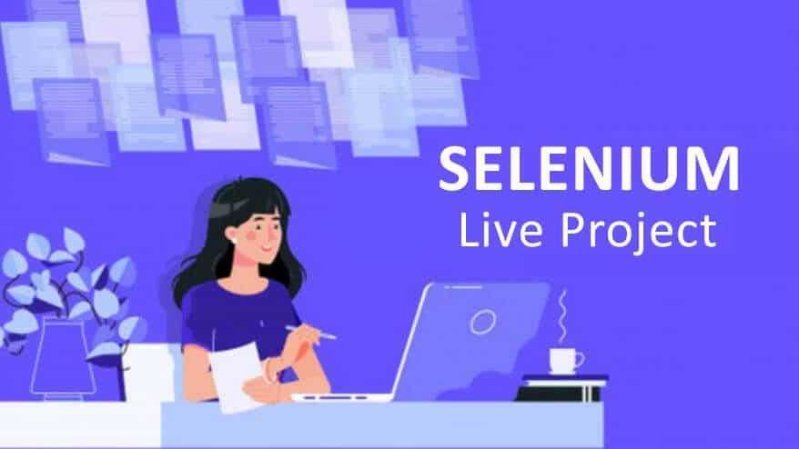 Selenium Live Project | Online Training | Classroom | Virtual Classes